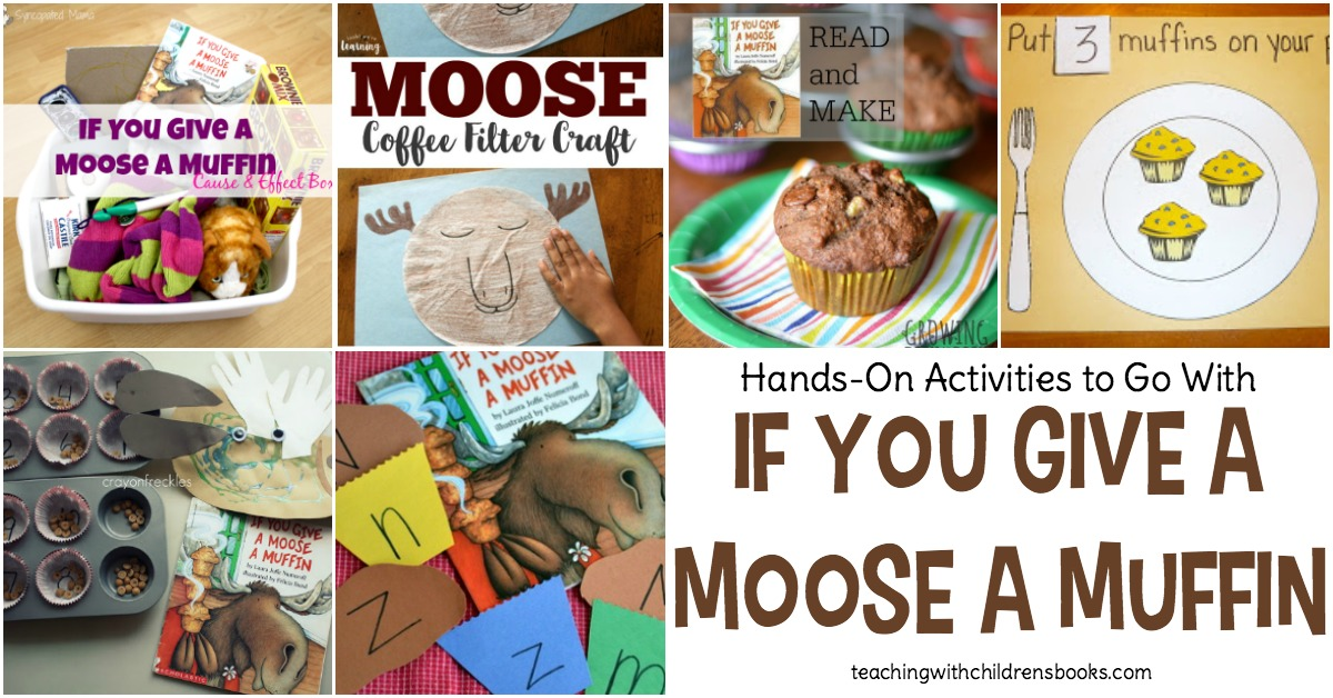 Your young readers will love this amazing collection of If You Give a Moose a Muffin activities which will bring the story to life!