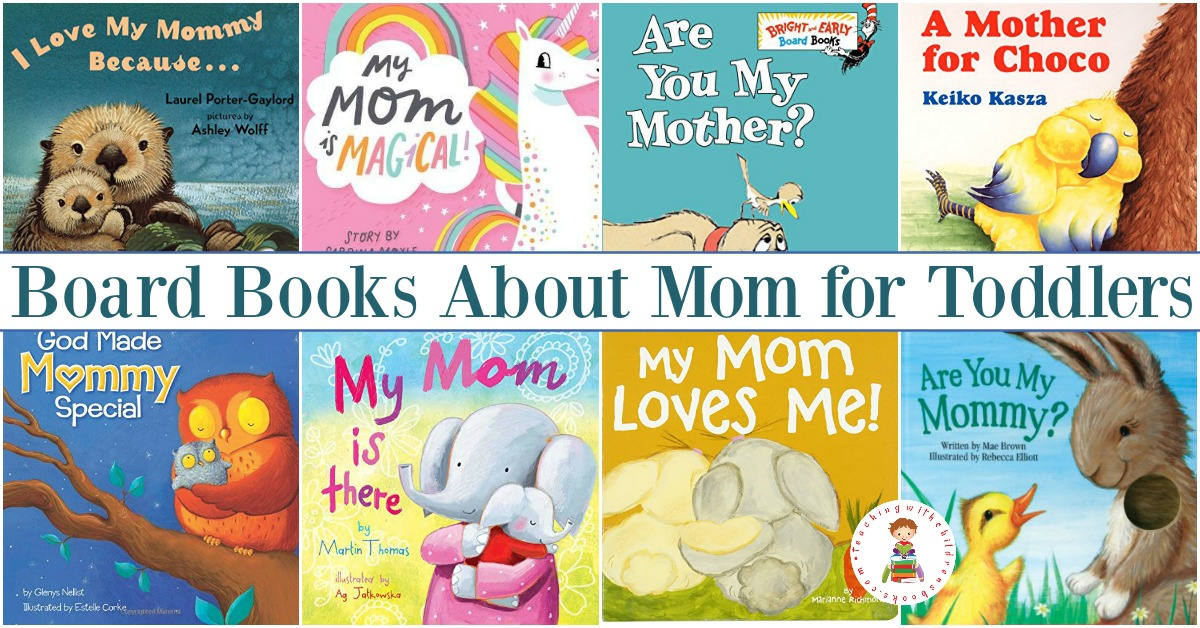 Fill your book basket with one or more of these marvelous Mothers Day books for toddlers. Board books that celebrate mom!