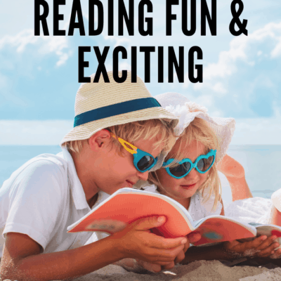 Make Summer Reading Fun and Exciting
